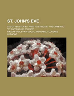 St. John's Eve; And Other Stories, from Evenings at the Farm and St. Patersburg Stories