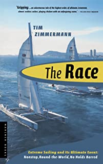 Race Pa: Extreme Sailing and Its Ultimate Event: Nonstop, Round-the-World, No Holds Barred