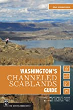 Washington's Channeled Scablands Guide: Explore and Recreate Along the Ice Age Floods National Geologic Trail