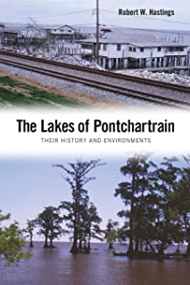 The Lakes of Pontchartrain: Their History And Environments