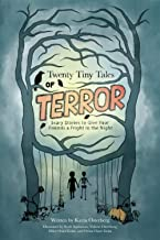 Twenty Tiny Tales of Terror: Scary Stories to Give Your Friends a Fright in the Night