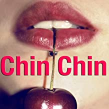 Chin Chin [Explicit]