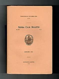 Sierra Club Bulletin – Jan., 1912.High Sierra Birds; Kings-Kern Divide; Devil's Postpile; Mazama Club-Glacier Peak; Sherbrooke Lake; Cottonwood Lake Trout;Cathedral Peak;Rogers Lake;Benson Lake;Tower