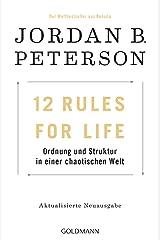 12 Rules For Life: Ordnung und Struktur in einer chaotischen Welt - Aktualisierte Neuausgabe (German Edition) Kindle Edition