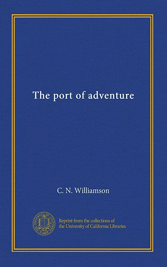 満員せっかち落ち着かないThe port of adventure