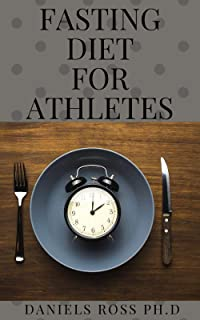 FASTING DIET FOR ATHLETES: Nutritional Guide for Athletes and sport person