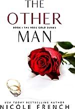 The Other Man: A forbidden billionaire romance (Rose Gold Book 1)