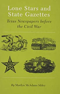 Lone Stars and State Gazettes: Texas Newspapers Before the Civil War