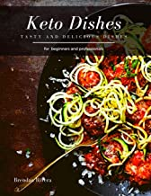 Keto Dishes: tasty and delicious dishes