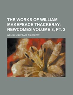 The Works of William Makepeace Thackeray Volume 8, PT. 2