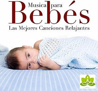 Musica para Bebes: Las Mejores Canciones para Bebes y Musica Infantil (con lo Sonidos
