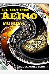 EL ULTIMO REINO MUNDIAL: El comienzo de todo (Spanish Edition) Kindle Edition