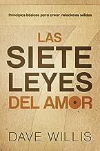 Las Siete Leyes del Amor / The Seven Laws of Love: Principios Basicos Para Crear Relaciones Solidas (Spanish Edition)