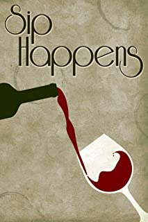 Sip Happens Sentiment - Wine Bottle Pouring and Glass (16x24 Giclee Gallery Print, Wall Decor Travel Poster)