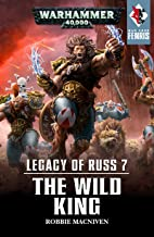 Legacy of Russ: The Wild King (War Zone: Fenris Book 7)