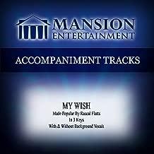 My Wish (Made Popular by Rascal Flatts) [Accompaniment Track]
