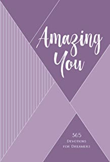 Amazing You: 365 Daily Devotions for Dreamers