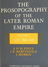 The Prosopography of the Later Roman Empire, A.D. 260-395: 1