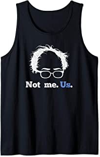 Bernie Sanders Not Me. Us. 2020 Campaign Slogan Tank Top