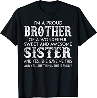 I Am Proud Brother Of A Wonderful Sweet And Awesome Sister S