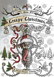 Mister Sam Shearon's Creepy Christmas (A Merry Macabre Coloring Book)