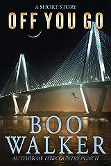 Off You Go: A Short Story Paperback