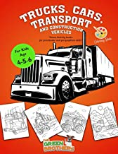 Trucks cars transport and construction vehicles coloring book for kids age 4 - 5 - 6 : activity books for preschooler and ...