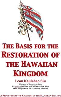 2021 Basis for the Restoration of the Hawaiian Kingdom (English Edition)