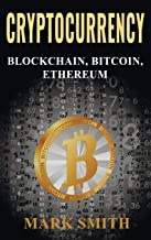 Cryptocurrency: 3 In 1 - Blockchain, Bitcoin, Ethereum