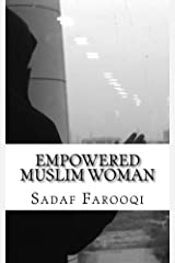 Empowered Muslim Woman: Islam is Her Strength Kindle Edition