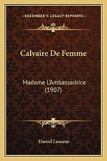 Calvaire De Femme: Madame L'Ambassadrice (1907)