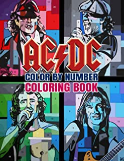 AC/DC Color By Number Coloring Books: Legendary Heavy Metal Band and Famous Rock Stars, Acclaimed Lyricists and Beautiful ...