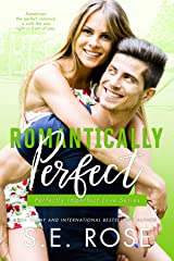 Romantically Perfect: A Friends to Lovers Romantic Comedy (Perfectly Imperfect Love Series Book 3) Kindle Edition