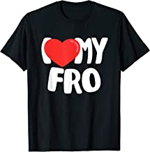 I Love My Fro Hair T-Shirt