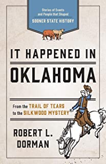 It Happened in Oklahoma: Stories of Events and People that Shaped Sooner State History