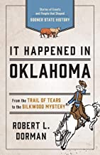 It Happened in Oklahoma: Stories of Events and People that Shaped Sooner State History (It Happened In Series)