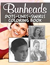Bunheads Dots Lines Swirls Coloring Book: Unofficial High Quality Activity Dots-Lines-Swirls Books For Adults, Teenagers