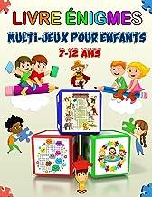 Livre énigmes: multi-jeux pour enfants 7-12 ans (Sudoku(4×4, 6×6, 9×9), Mots brouillés, Labyrinthes, Tic tac toe, Pages de...