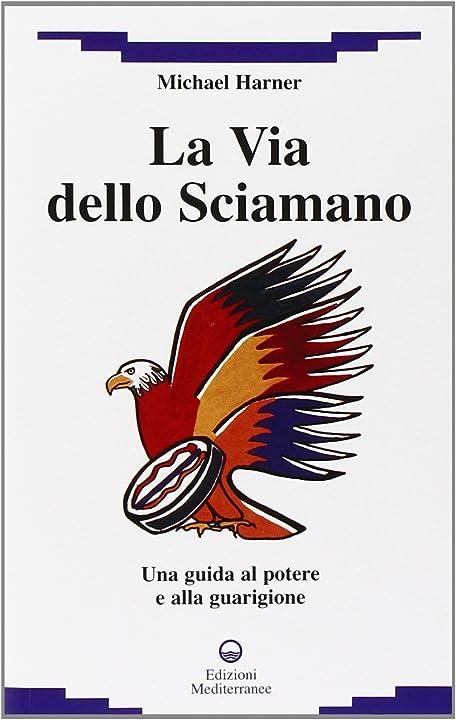 La via dello sciamano. una guida al potere e alla guarigione (italiano) copertina flessibile 978-8827220252