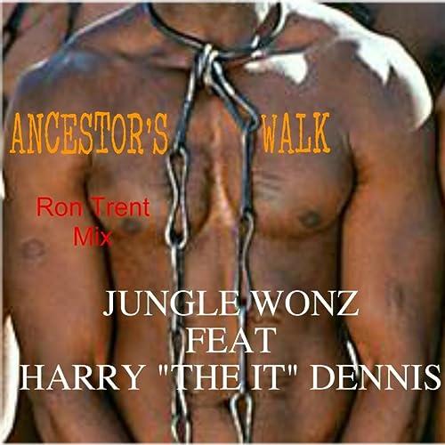 Ancestors Walk (Ron Trent Mix) de Jungle Wonz feat Harry ...