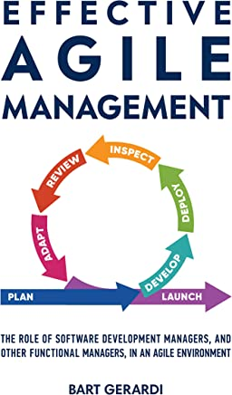 Effective Agile Management: The role of Software Development Managers, and other functional managers, in an Agile environment
