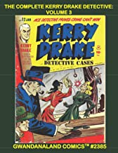 The Complete Kerry Drake Detective: Volume 3: Gwandanaland Comics #2385 --- Issues #11-15 -- More Classic Crime Comics!
