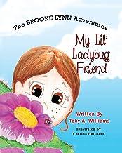 My Lil' Ladybug Friend (The BROOKE LYNN Adventures)