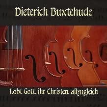 Dieterich Buxtehude: Chorale prelude for organ in G major, BuxWV 202, Lobt Gott, ihr Christen, allzugleich
