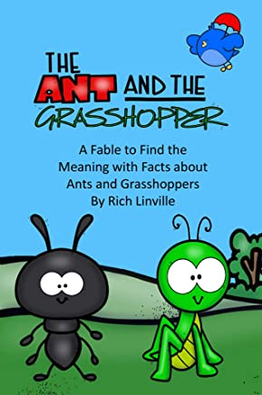 The Ant and the Grasshopper A Fable to Find the Meaning with Facts about Ants and Grasshoppers (English Edition)