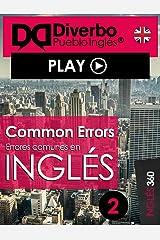 Common errors, errores comunes al aprender inglés: Errores comunes todos comentemos al aprender inglés (Spanish Edition) Kindle Edition