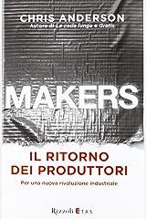 Makers. Il ritorno dei produttori. Per una nuova rivoluzione industriale Hardcover