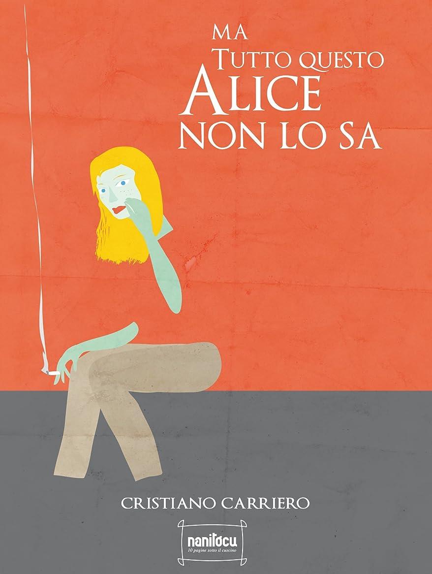 請求書高度な定説Ma tutto questo Alice non lo sa (Italian Edition)