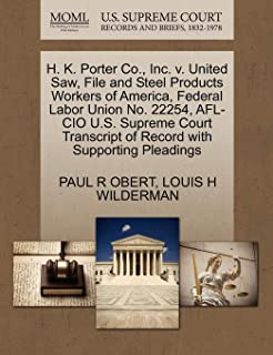 H. K. Porter Co., Inc. v. United Saw, File and Steel Products Workers of America, Federal Labor Union No. 22254, AFL-CIO U.S. Supreme Court Transcript of Record with Supporting Pleadings