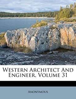 Western Architect and Engineer, Volume 31